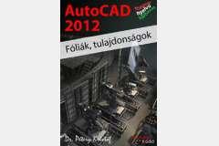 AutoCAD 2012 - Fóliák, tulajdonságok (magyar)
