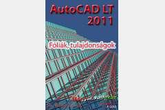 AutoCAD LT 2011 - Fóliák, tulajdonságok (magyar)