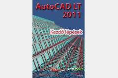 AutoCAD LT 2011 - Kezdő lépések (magyar)