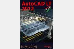 AutoCAD LT 2012 - Blokkok, Xrefek (magyar)