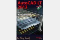 AutoCAD LT 2012 - Kezdő lépések (magyar)