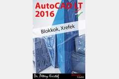 AutoCAD LT 2016 - Blokkok, Xrefek (magyar)