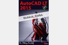 AutoCAD LT 2015 - Blokkok, Xrefek (magyar)