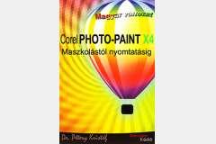 Corel PHOTO-PAINT X4 - Maszkolástól nyomtatásig (magyar)