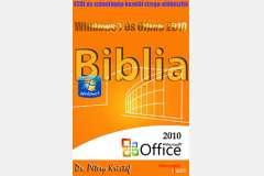 ECDL - Biblia a Windows 7 és az Office 2010 alapjain