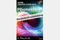 Photoshop CC 2014 - Maszkolástól nyomtatásig (magyar)