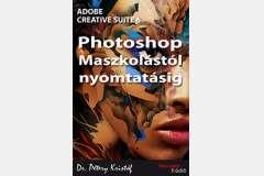 Photoshop CS6 - Maszkolástól nyomtatásig (angol)