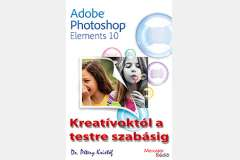Photoshop Elements 10 - Kreatívoktól a testre szabásig