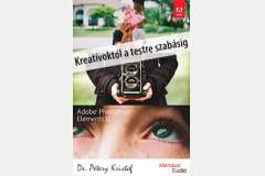 Photoshop Elements 11 - Kreatívoktól a testre szabásig