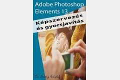 Photoshop Elements 13 - Képszervezés és gyorsjavítás