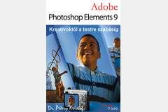 Photoshop Elements 9 - Kreatívoktól a testre szabásig