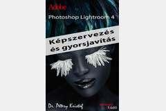 Photoshop Lightroom 4 - Képszervezés és gyorsjavítás