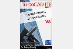 TurboCAD LTE Pro 8 - Rajzméretezés és szövegkezelés