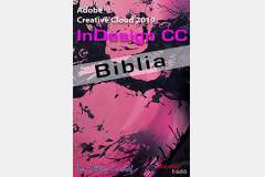 Adobe Indesign CC 2019 Biblia (angol változat)