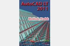 AutoCAD LT 2011 - Blokkok, Xrefek (magyar)
