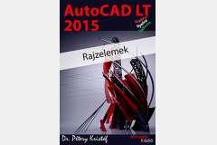 AutoCAD LT 2015 - Rajzelemek (magyar)