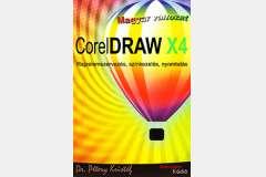 CorelDRAW X4 magyar változat - Rajzelemek szervezése, színkezelés