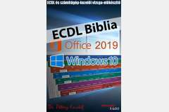 ECDL Biblia Windows 10 - Office 2019 alapokon