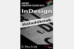 InDesign CC 2015 - Haladóknak (magyar)