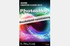 Photoshop CC 2014 - Maszkolástól nyomtatásig (angol)