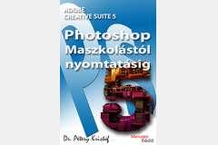 Photoshop CS5 - Maszkolástól nyomtatásig