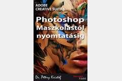 Photoshop CS6 - Maszkolástól nyomtatásig (magyar)