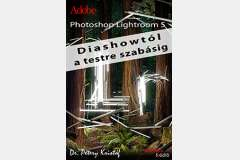 Photoshop Lightroom 5 - Diashowtól testreszabásig