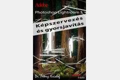 Photoshop Lightroom 5 - Képszervezés és gyorsjavítás