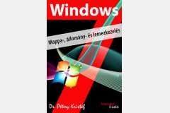Windows 7 - Mappa-, állomány- és lemezkezelés